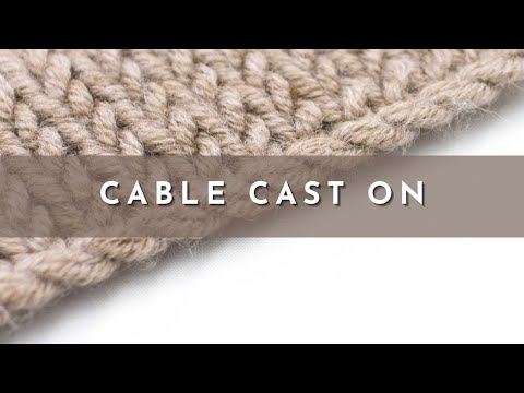 The Cable Cast On :: Knitting Cast On #3 :: Right Handed