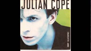 Julian Cope - Charlotte Anne