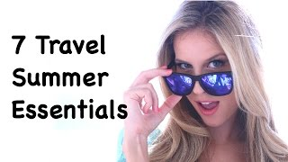 7 Summer Travel Essentials -- Travel Tip