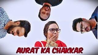 Aurat Ka Chakkar | The Idiotz | Funny Sketch