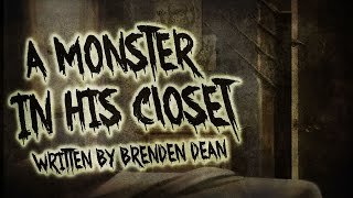 """A Monster in His Closet"" by Brenden Dean 