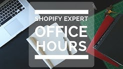 Shopify Expert Office Hours with Kurt Elster 03/03/17