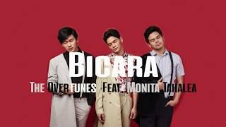 The Overtunes - Bicara Feat Monita Tahalea [Lyrics, Lirik]