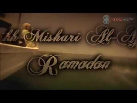 Sheikh Mishary Al-Afasy - Ramadan