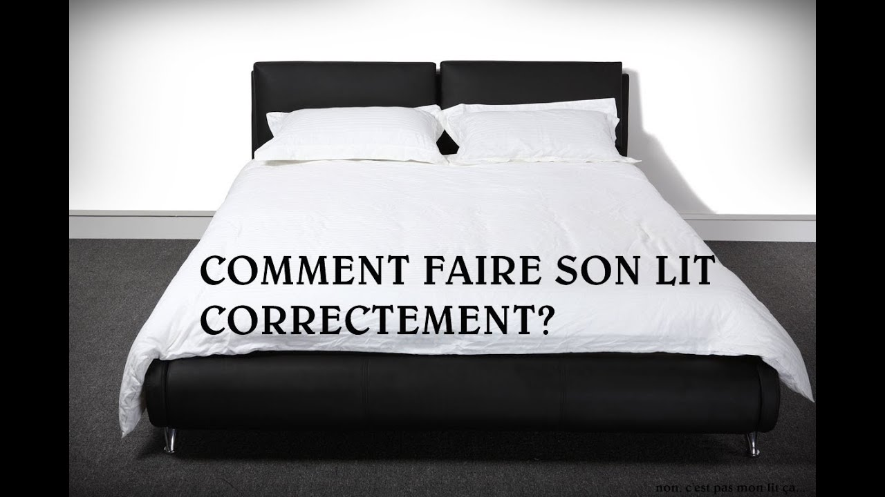 comment faire son lit correctement youtube. Black Bedroom Furniture Sets. Home Design Ideas