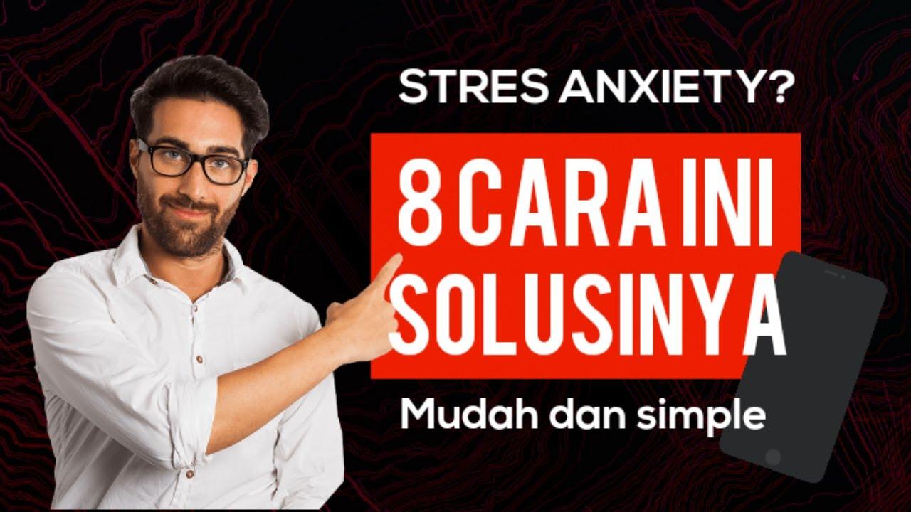 8 Cara atasi Stress Anxiety