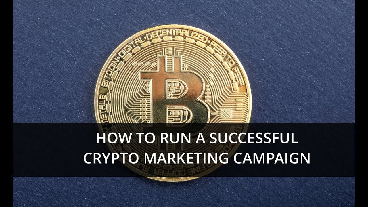 cryptocurrency marketing campaigns