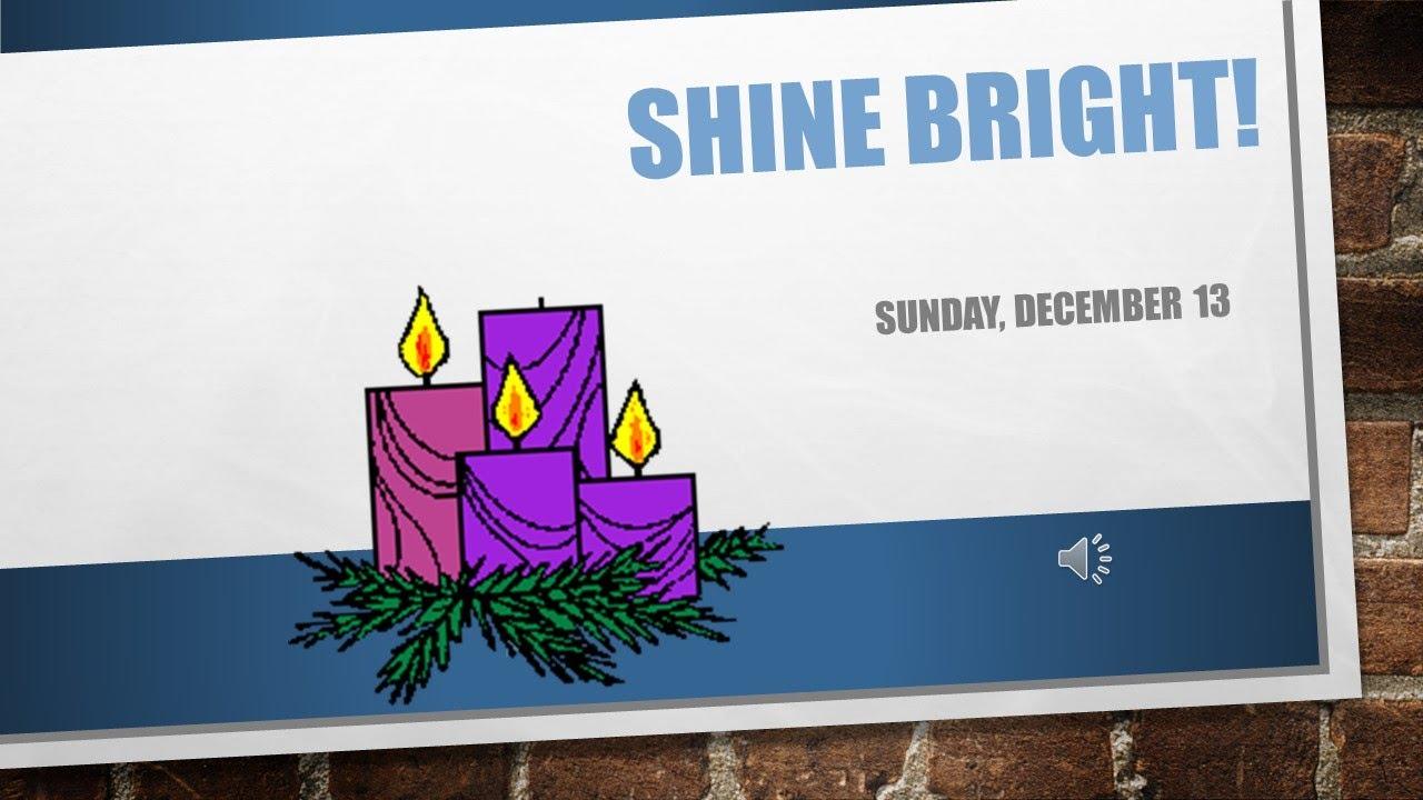 Shine Bright December 13