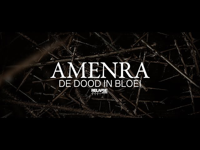 AMENRA - De Dood In Bloei (Official Visualizer)