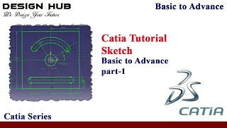 Catia tutorial-part 1 sketch & dimension |basic to advance|