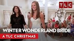 The Winter Wonderland Bride  A TLC Christmas 2016