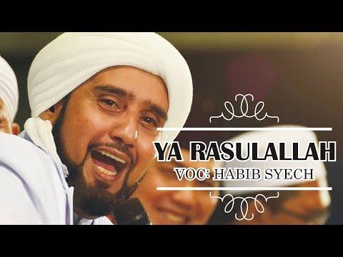 Habib Syech Ya Rasulallah Full Lirik