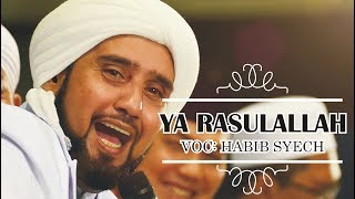 Habib Syech - Ya Rasulallah (FULL LIRIK)