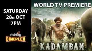 WORLD TV PREMIERE | *KADAMBAN* | Saturday, 28th October @ 7PM | Rishtey Cineplex
