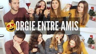 ORGIE ENTRE AMIS (vitibox+ qui 2 nous 4)