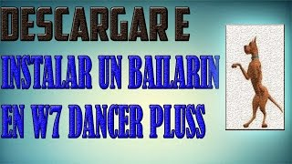UN BAILARIN EN TU ESCRITORIO DE WINDOWS 7/ 8/ 8.1/ 10 TUTORIAL DANCER PLUS