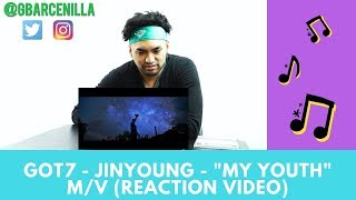 Singer Reacts To GOT7 - Jinyoung - My Youth - M V - BARCENILLA REACTIONS.mp3
