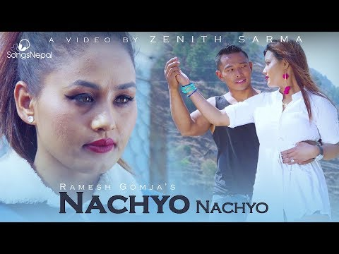 Nachyo Nachyo - Ramesh Gomja FT. Chanda Dahal | New Nepali Pop Song 2018 / 2074