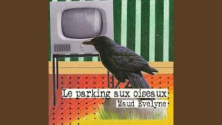 Le parking aux oiseaux