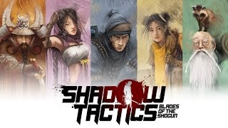 Shadow Tactics Blades of the Shogun ТАКТИКА, СТЕЛС, НИНДЗЯ [Взгляд изнутри]