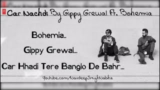 "Bohemia & gippy - full hd lyrics video of 'car nachdi' by ""gippy grewal"" ft. ""bohemia"""