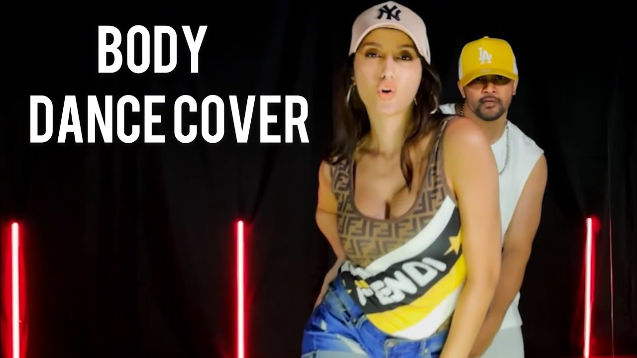Download Nora Fatehi   BODY Dance Cover Feat Rajit Dev