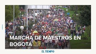 Marcha de maestros en Bogotá   EL TIEMPO