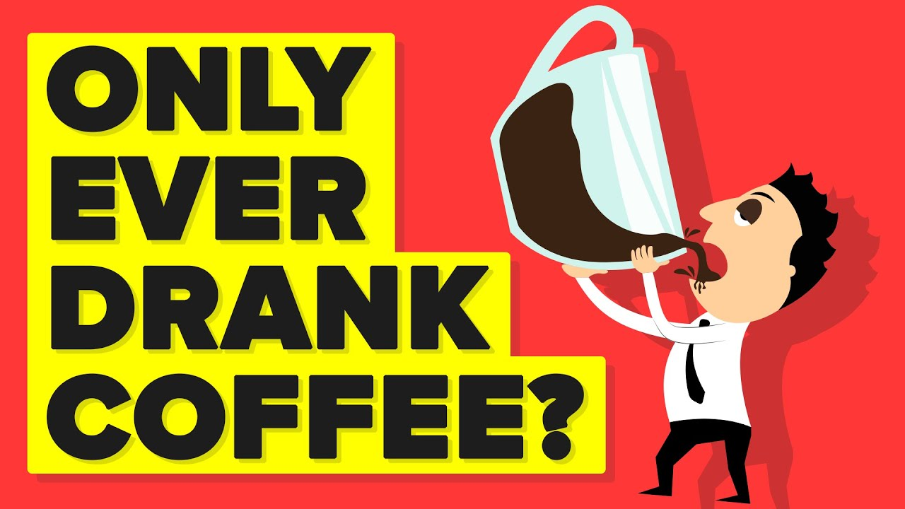 What If You Only Drank Coffee And Nothing Else? - YouTube