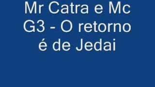 Download Video Mr Catra e Mc G3 - O retorno é de Jedai MP3 3GP MP4