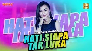 Tasya Rosmala ft Adella - Hati Siapa Tak Luka (Official Live Music)