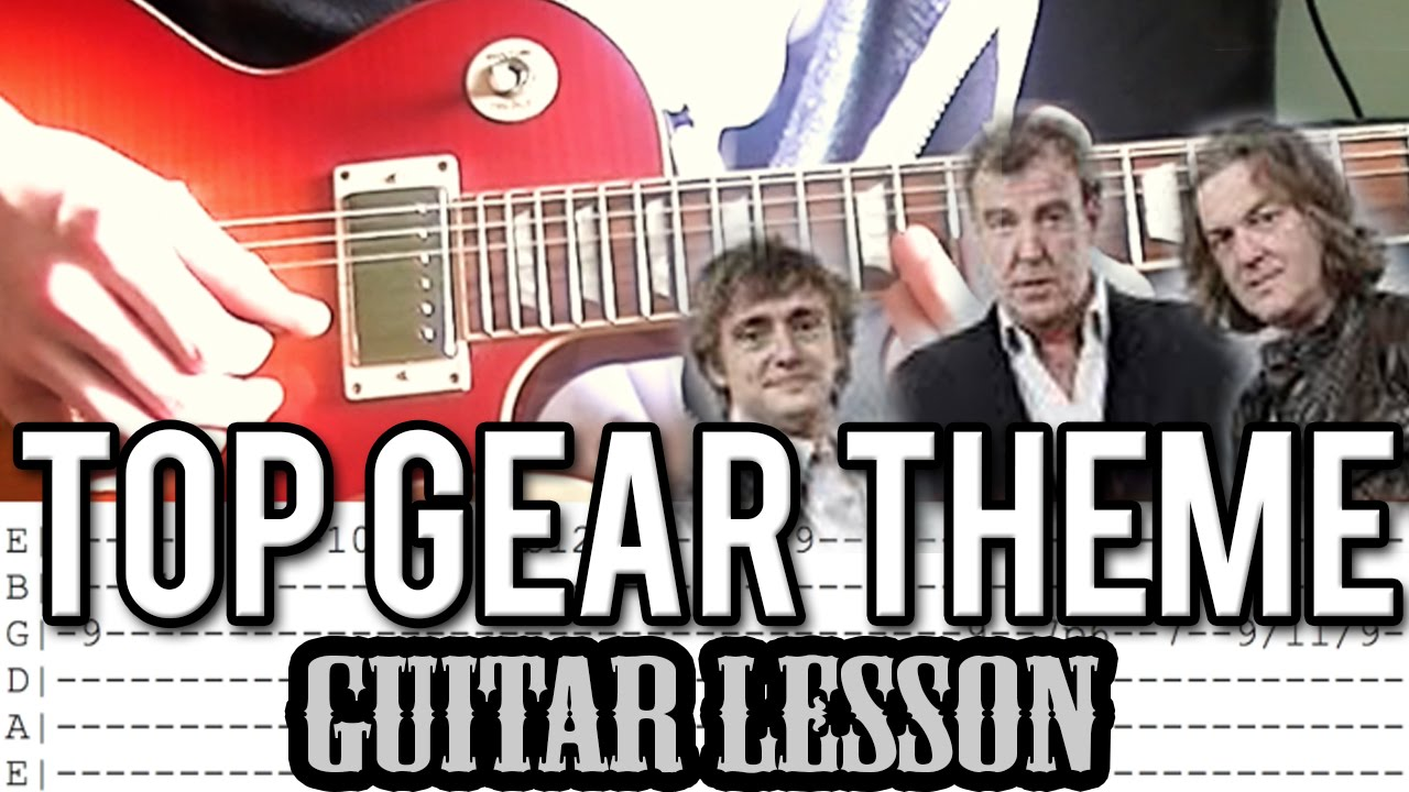 Top Gear Theme Song (Jessica) - Guitar Lesson (With Tabs ...
