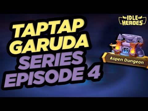 Idle Heroes - TapTap Garuda Series: Episode 4
