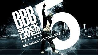 BBB SHOCK LIVE TOUR 2013 cm15sec