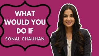 Sonal Chauhan Plays What Would You Do If... | POP Diaries Exclusive