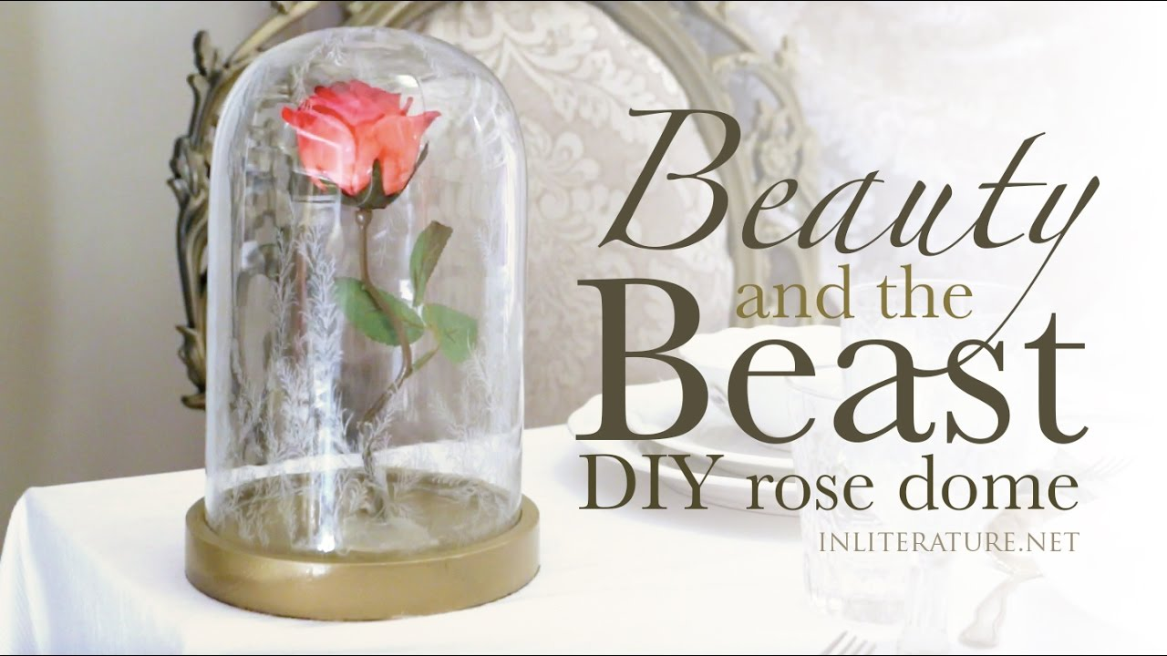 Beauty And The Beast Diy Rose Dome Tutorial In Literature Youtube
