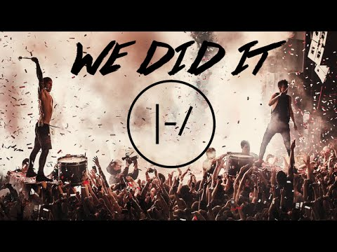 We Did It |-/