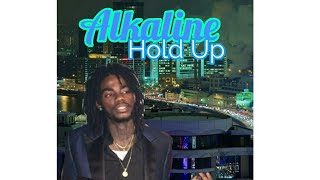 Alkaline Hold UP New SONG Feb 2, 2018