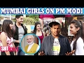 What Mumbai Girls Like in PM Modi ! Lets Watch | ShitChat