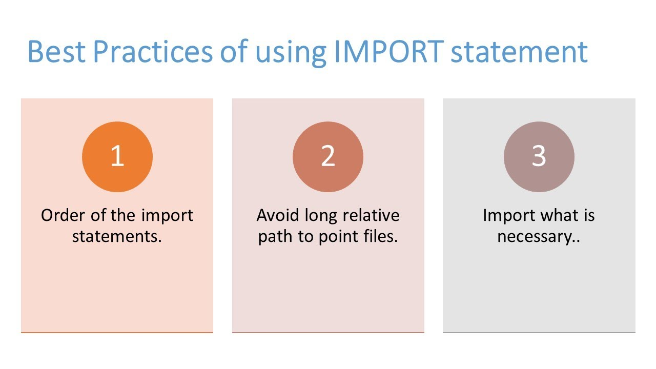 Best Practices of Using IMPORT Statement