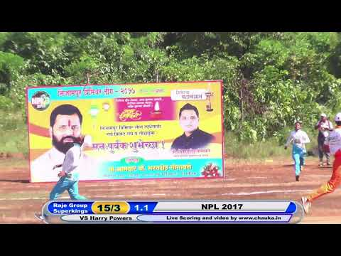6_MATCH | RAJE GEOUP SUPERKINGS VS HARRY POWERS | NPL 2017