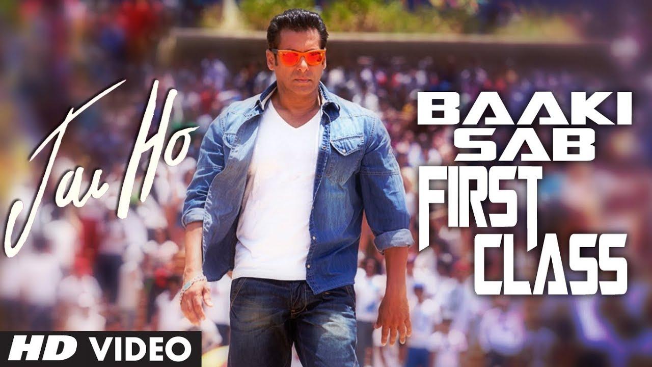 Jai Ho Song Baaki Sab First Class Video Song Salman Khan Releasing 24 Jan 2014 Youtube