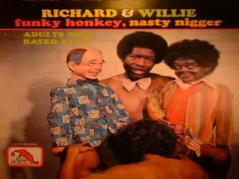 Richard & Willie - Funky Honkey, Nasty Nigger