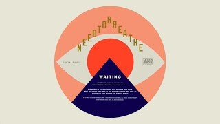 "NEEDTOBREATHE - ""WAITING"" [Official Audio]"