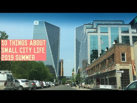10 THINGS ABOUT SMALL CITY LIFE (2019 In REGINA, SK) DOWNTOWN STREET VIEWS