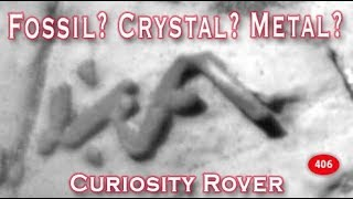 Curiosity Rover Finds Fossils? Crystals? Metal? 2018