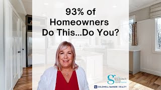 93% of homeowners do this. Do you?