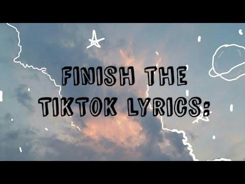 Finish The TikTok Lyrics / Part 1