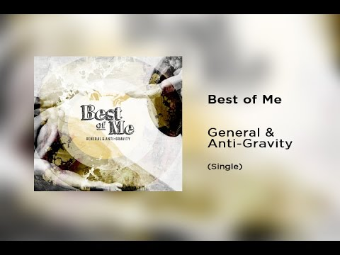 Best of Me - General & Anti-Gravity