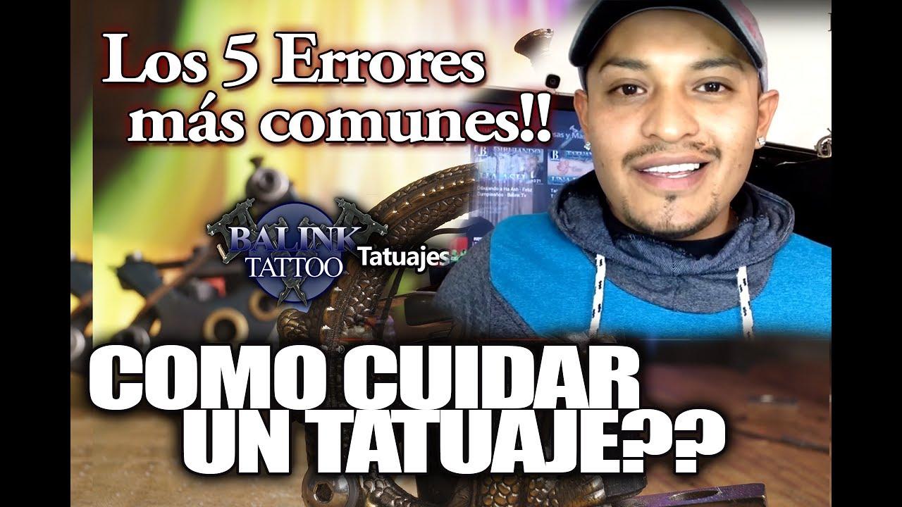 Los 5 Errores Despues De Hacerse Un Tatuaje Balink Tattoo Youtube