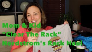 Mom & Kid Haul! Nordstrom's Rack: Clear The Rack